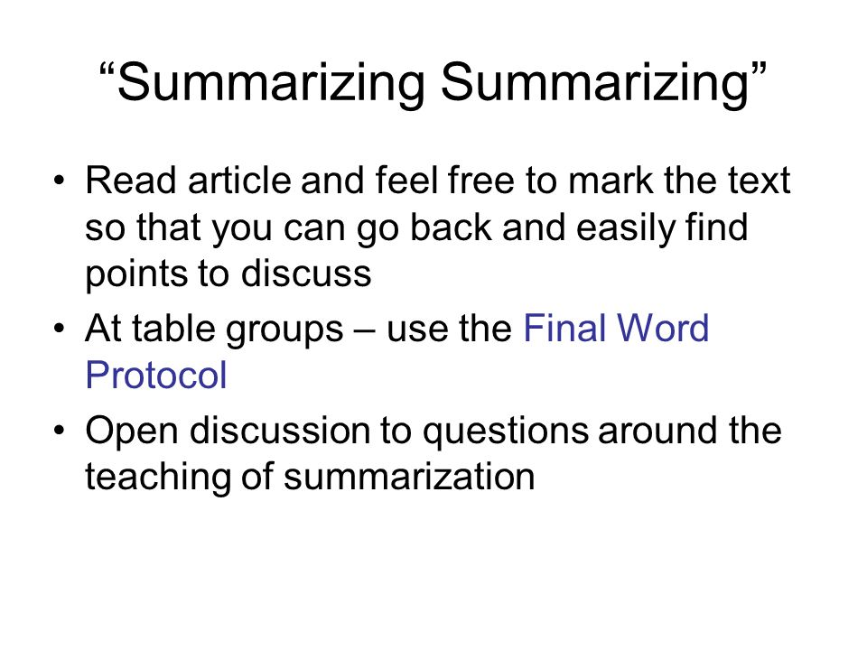 Summarizing Read article and feel free to mark the text so that you can go back and easily find points to discuss At table groups – use the Final Word