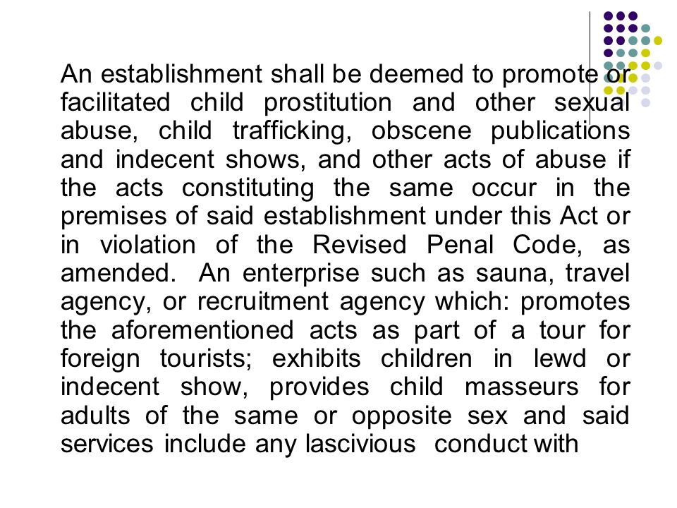 An establishment shall be deemed to promote or facilitated child prostitution and other sexual abuse, child trafficking, obscene publications and inde