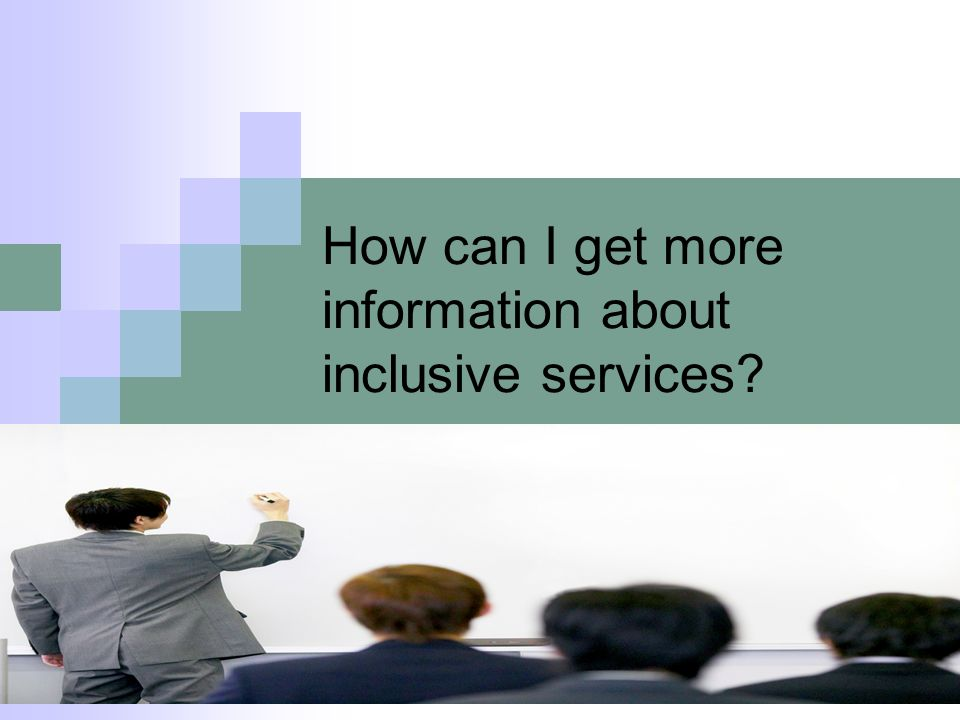 How can I get more information about inclusive services?