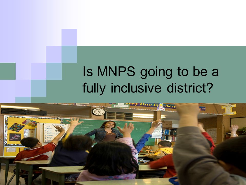Is MNPS going to be a fully inclusive district?