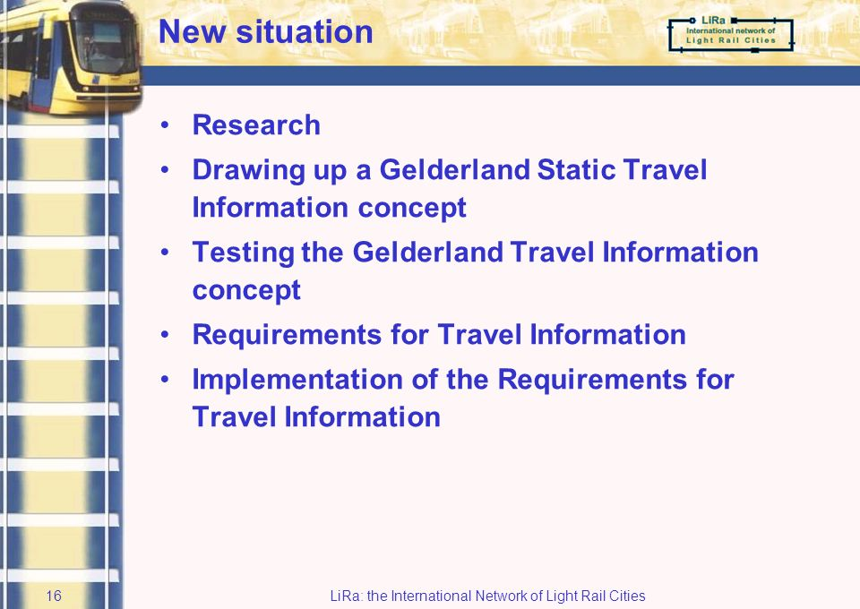 LiRa: the International Network of Light Rail Cities15 Old situation (4)