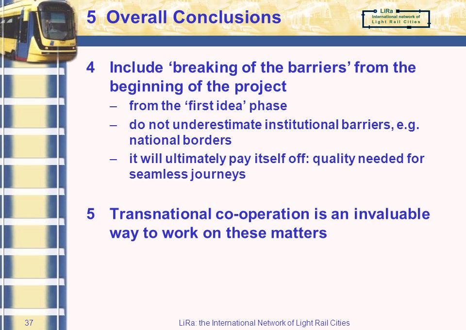 LiRa: the International Network of Light Rail Cities36 5 Overall Conclusions 1Fringe services are equally important as core services (Quality Rapid Tr