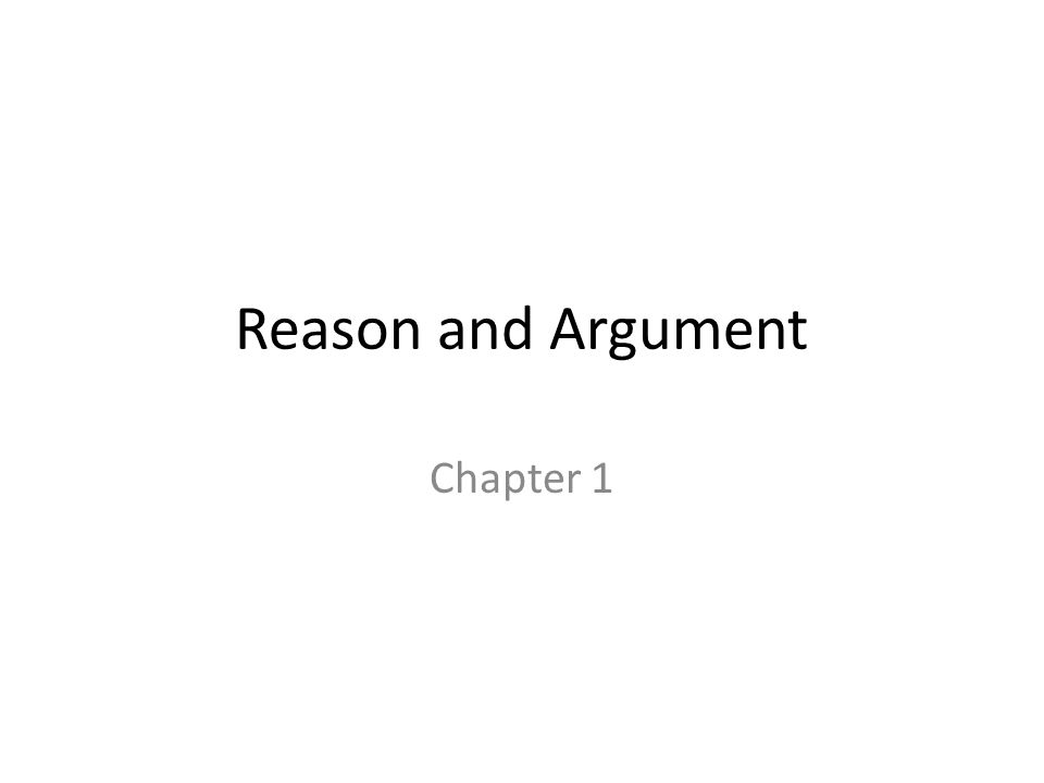 Reason and Argument Chapter 1