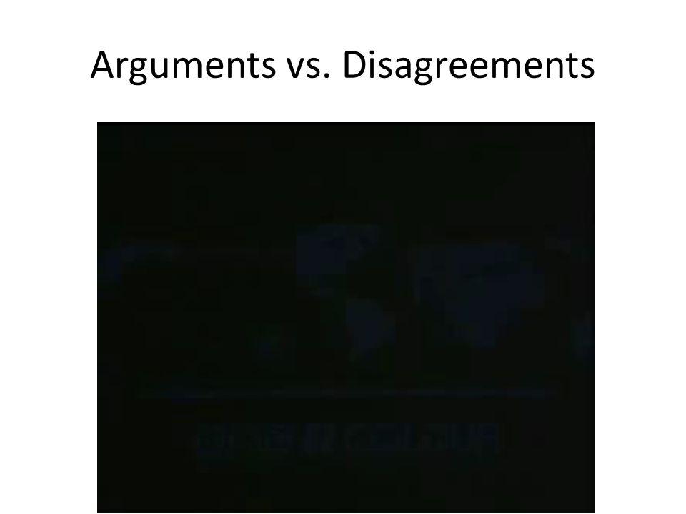 Arguments vs. Disagreements