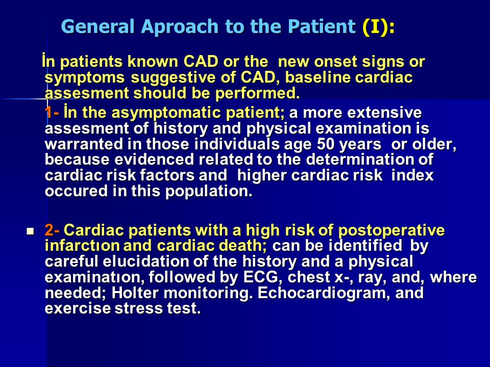 General Aproach to the Patient (I): İn patients known CAD or the new onset signs or symptoms suggestive of CAD, baseline cardiac assesment should be p