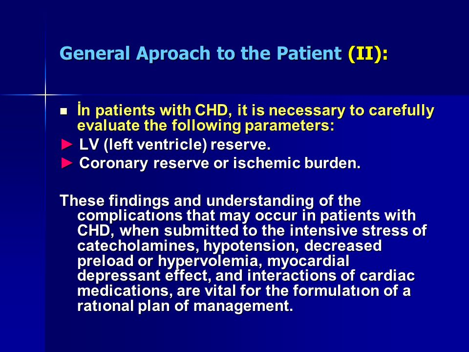 General Aproach to the Patient (II): İn patients with CHD, it is necessary to carefully evaluate the following parameters: İn patients with CHD, it is