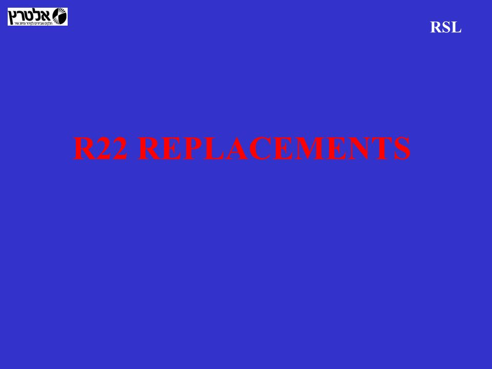 R22 REPLACEMENTS RSL
