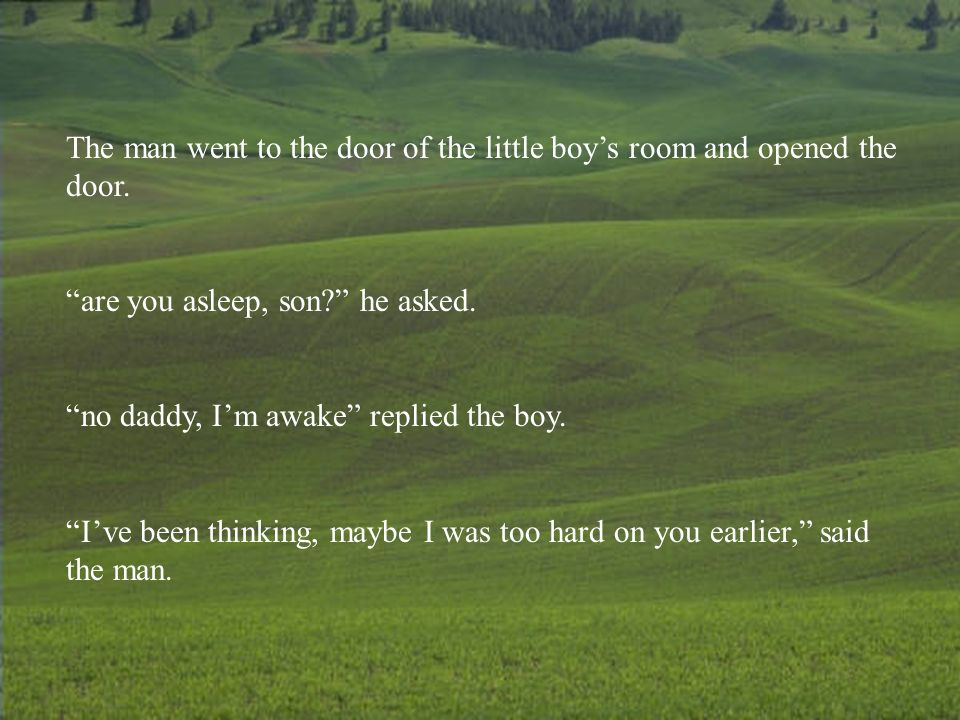 The man went to the door of the little boys room and opened the door.