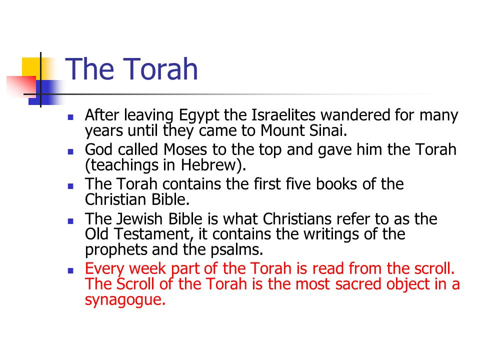 The Torah After leaving Egypt the Israelites wandered for many years until they came to Mount Sinai. God called Moses to the top and gave him the Tora