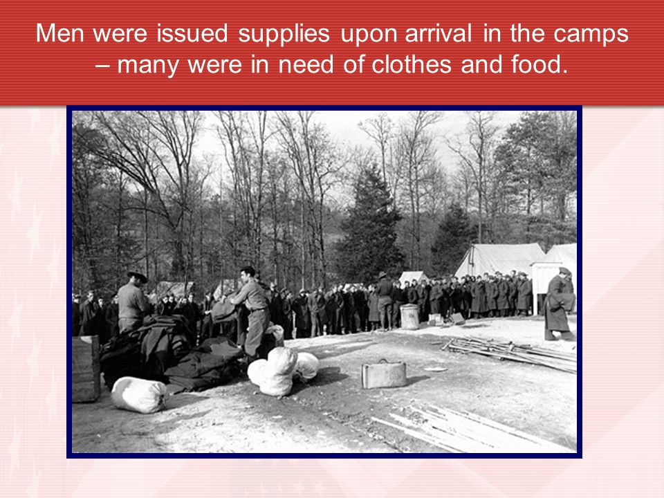 Men were issued supplies upon arrival in the camps – many were in need of clothes and food.