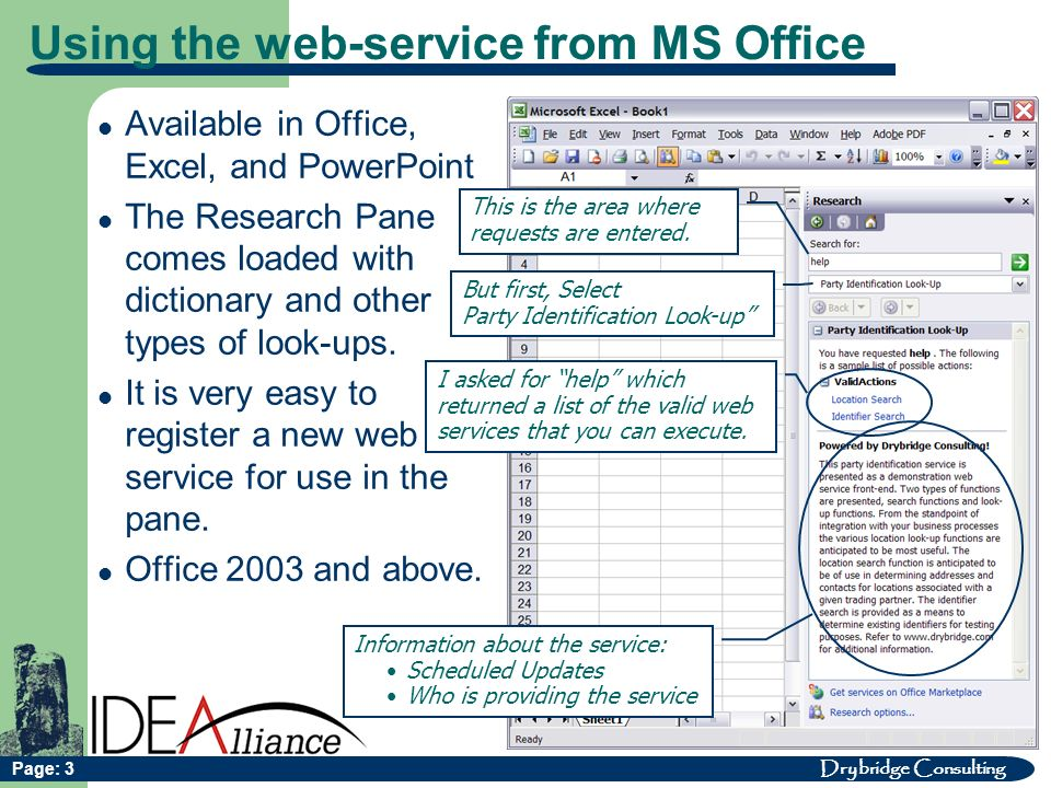 Drybridge Consulting Page: 3 Using the web-service from MS Office Available in Office, Excel, and PowerPoint The Research Pane comes loaded with dictionary and other types of look-ups.