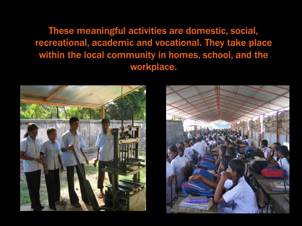 These meaningful activities are domestic, social, recreational, academic and vocational.