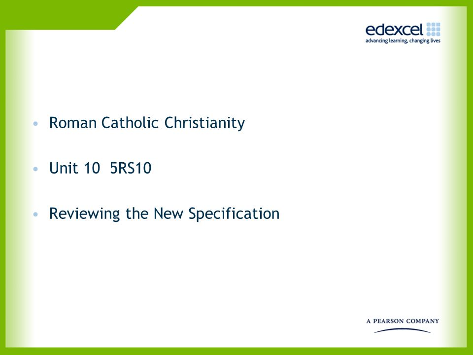 Roman Catholic Christianity Unit 10 5RS10 Reviewing the New Specification