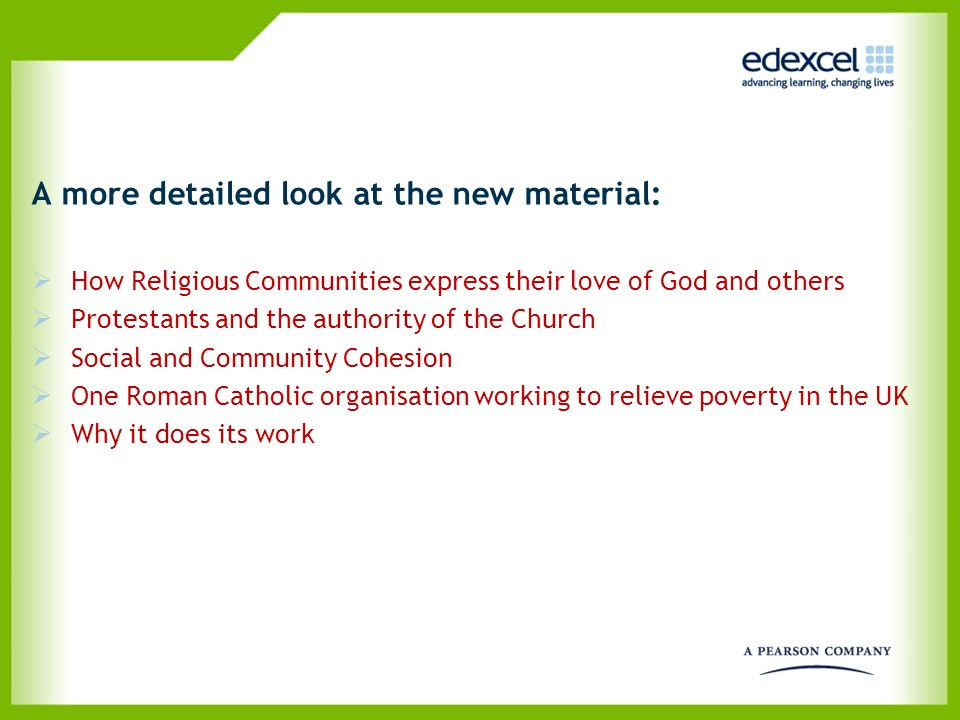 A more detailed look at the new material: How Religious Communities express their love of God and others Protestants and the authority of the Church S