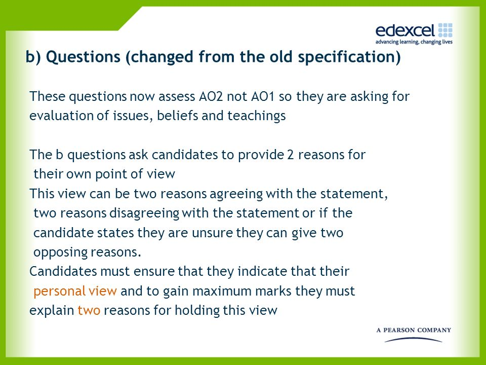 b) Questions (changed from the old specification) These questions now assess AO2 not AO1 so they are asking for evaluation of issues, beliefs and teac