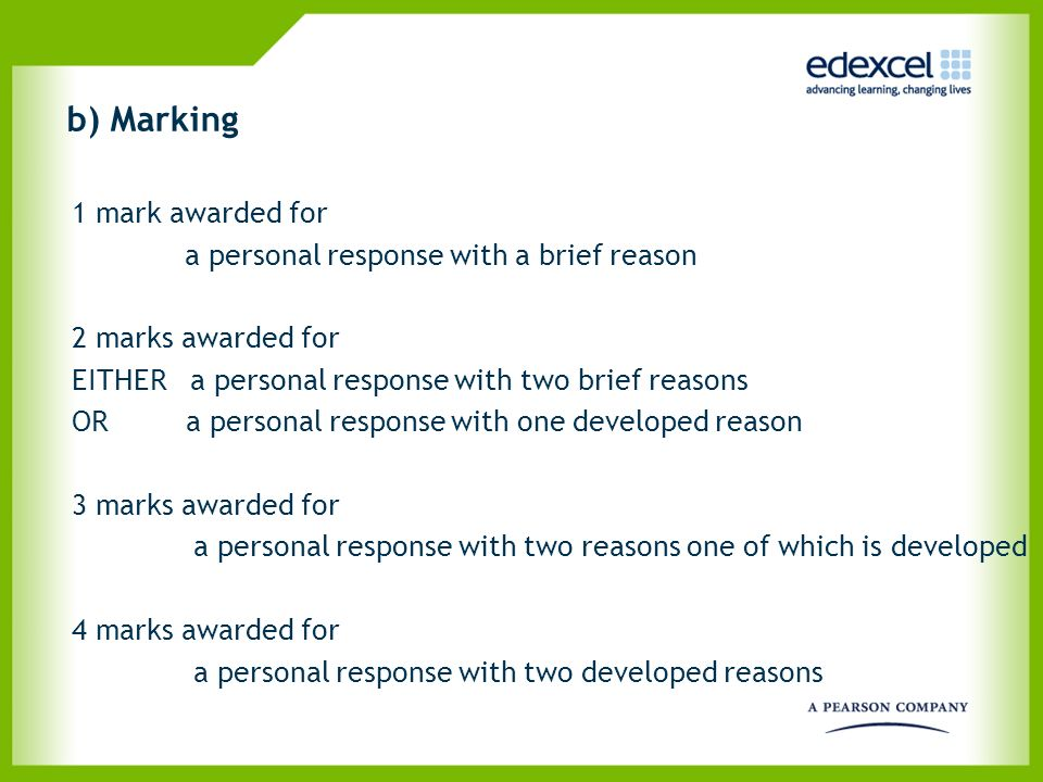 b) Marking 1 mark awarded for a personal response with a brief reason 2 marks awarded for EITHER a personal response with two brief reasons OR a perso
