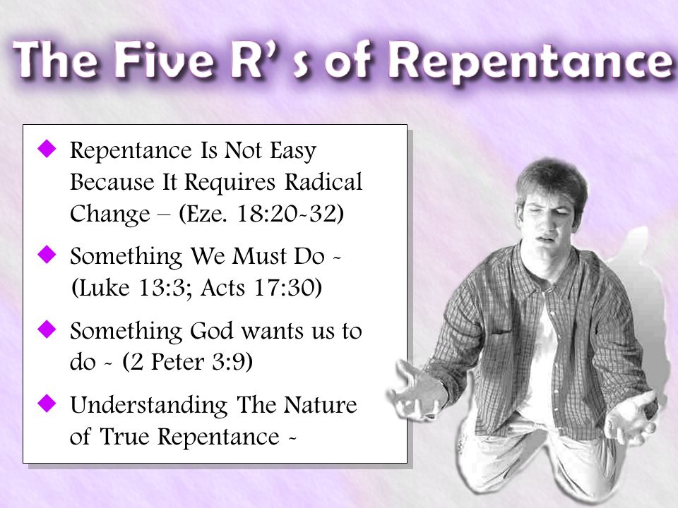 Repentance Is Not Easy Because It Requires Radical Change – (Eze.