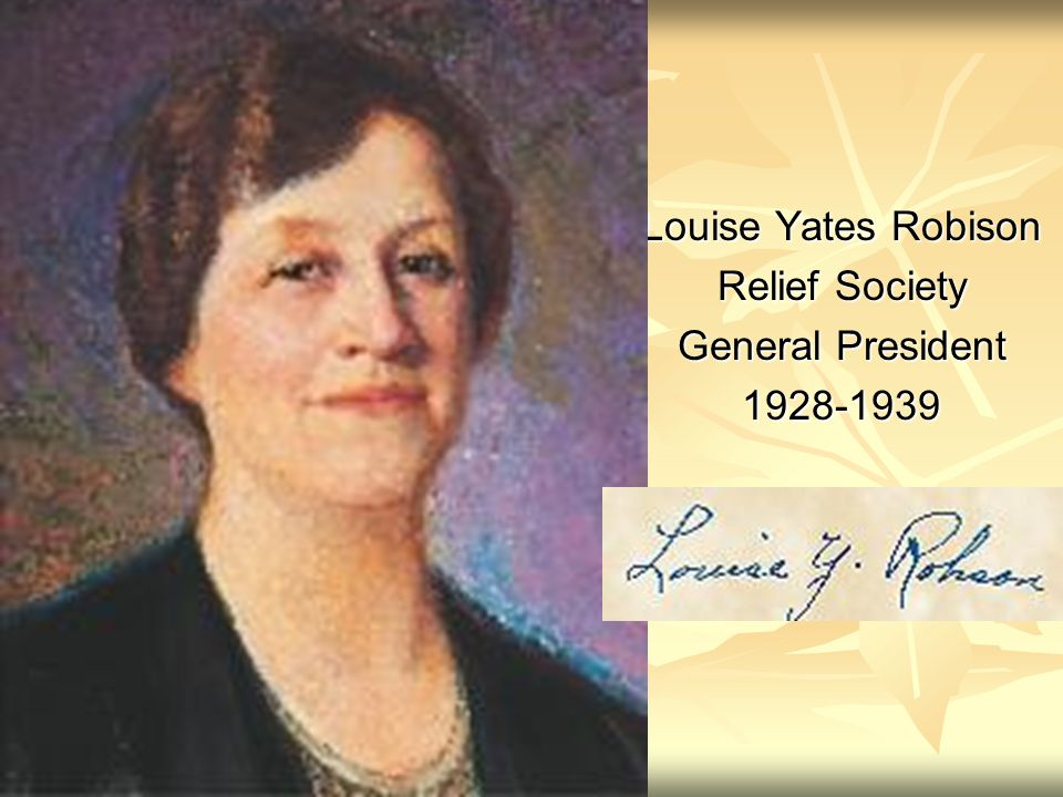 Louise Yates Robison Relief Society General President 1928-1939