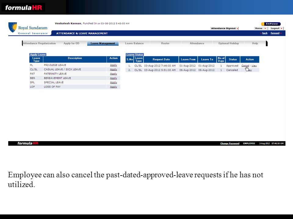 Employee can also cancel the past-dated-approved-leave requests if he has not utilized.