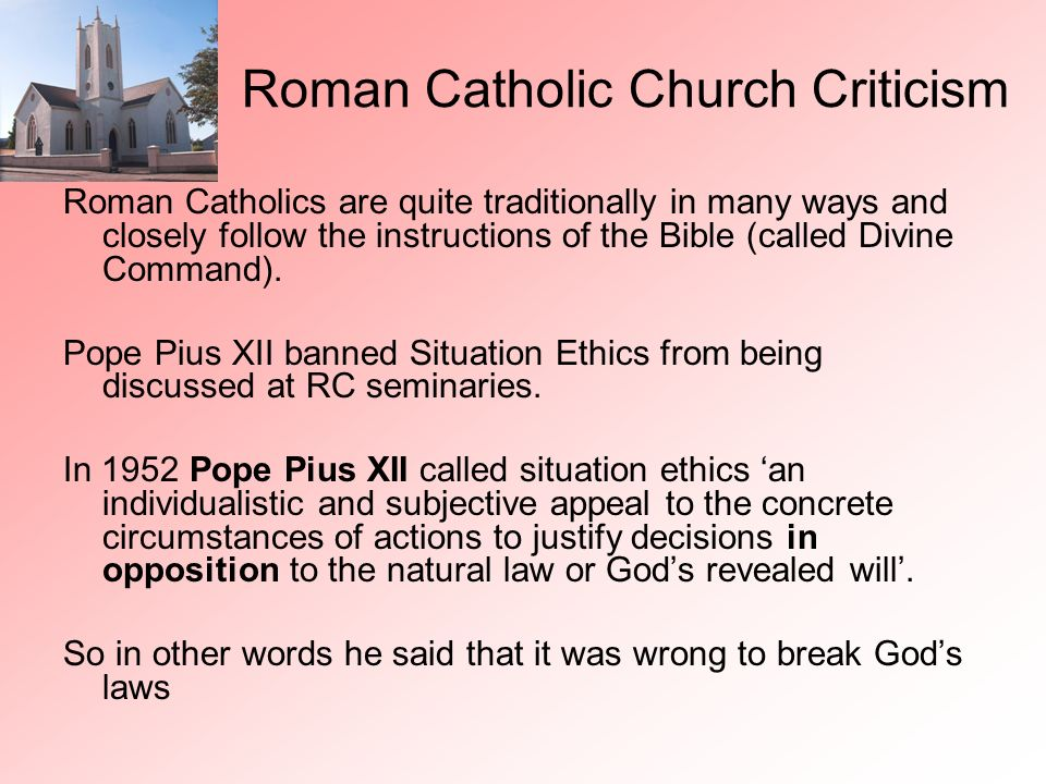 Roman Catholic Church Criticism Roman Catholics are quite traditionally in many ways and closely follow the instructions of the Bible (called Divine C