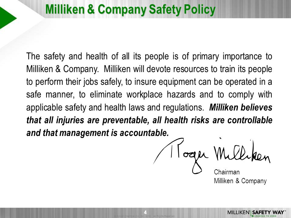 © Sylvan Chemical Co., Inc. 2010. All Rights Reserved. 4 The safety and health of all its people is of primary importance to Milliken & Company. Milli