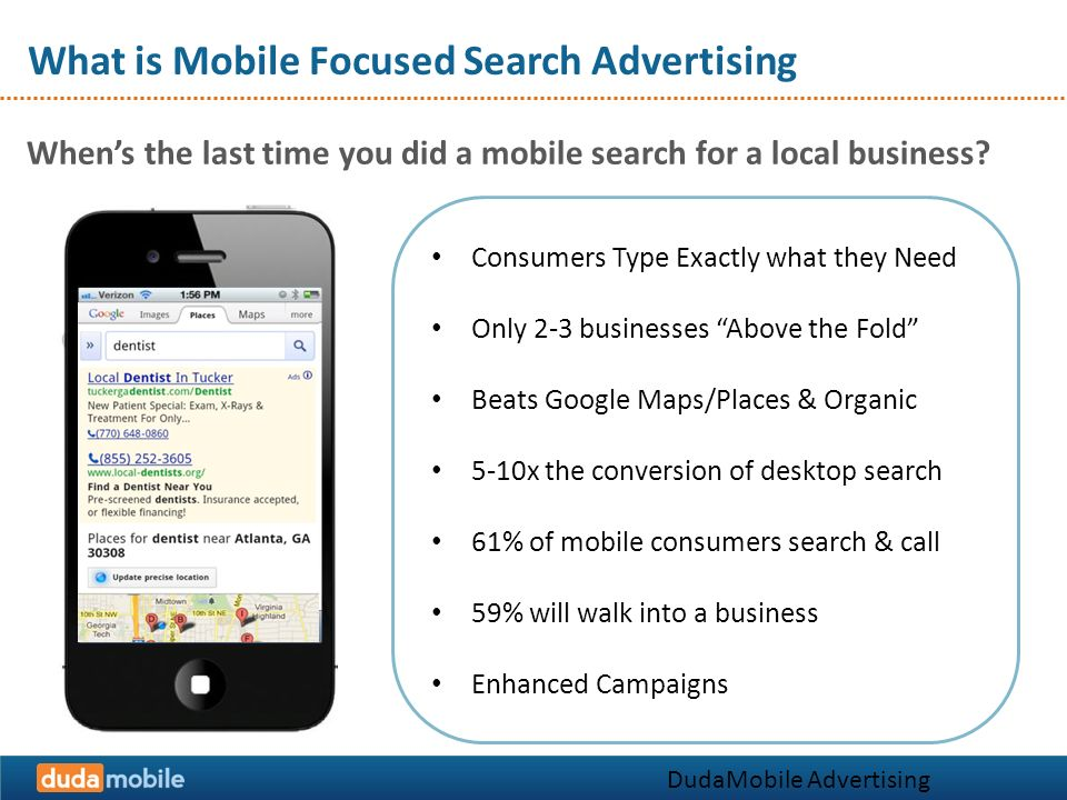What is Mobile Focused Search Advertising Whens the last time you did a mobile search for a local business.
