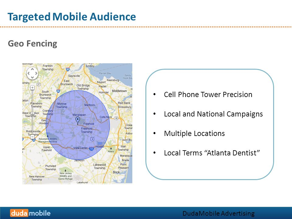 Targeted Mobile Audience Geo Fencing Cell Phone Tower Precision Local and National Campaigns Multiple Locations Local Terms Atlanta Dentist DudaMobile Advertising Solutions
