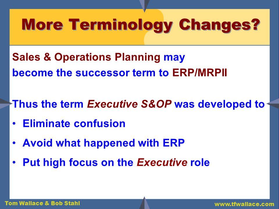 Tom Wallace & Bob Stahl www.tfwallace.com Executive S&OP...