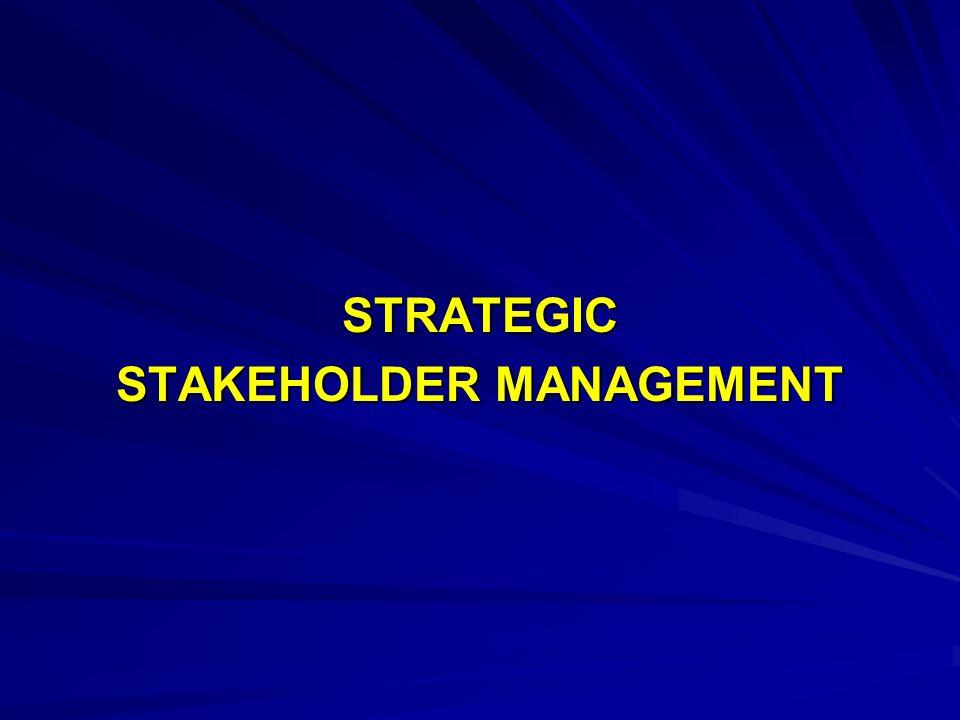 STRATEGIC STAKEHOLDER MANAGEMENT