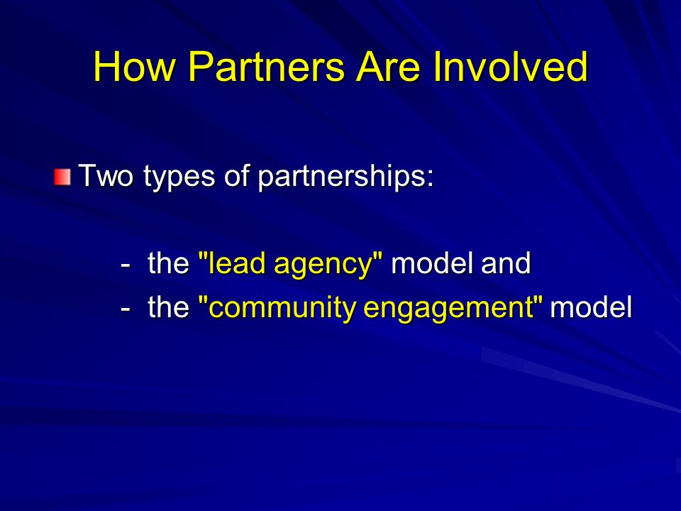 How Partners Are Involved Two types of partnerships: - the