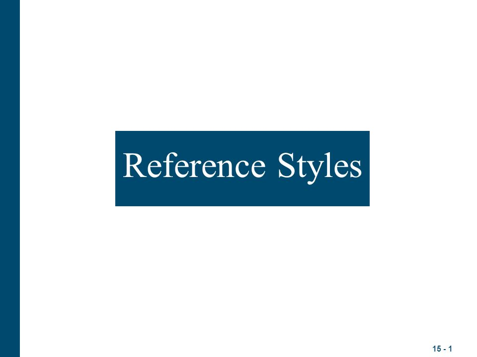 15 - 1 Reference Styles