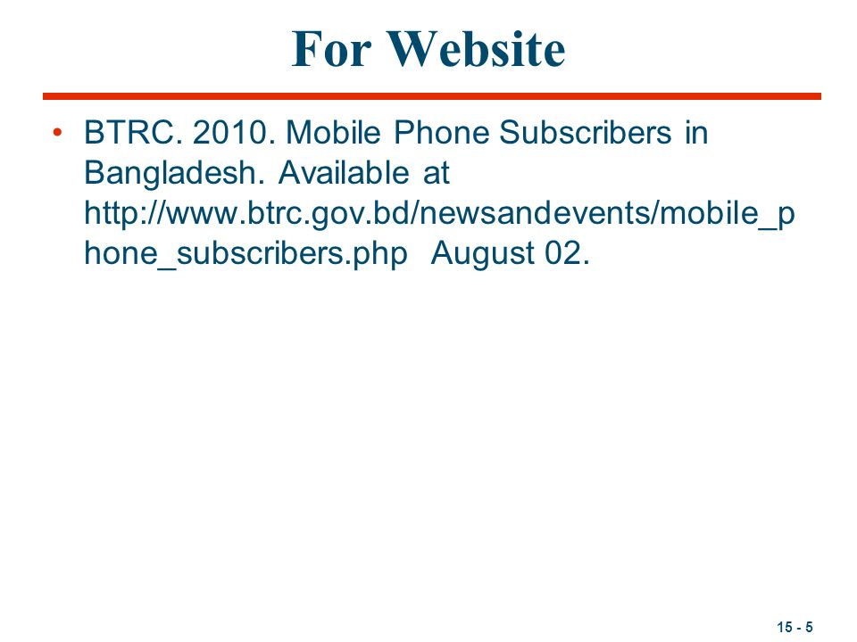 15 - 5 For Website BTRC. 2010. Mobile Phone Subscribers in Bangladesh.