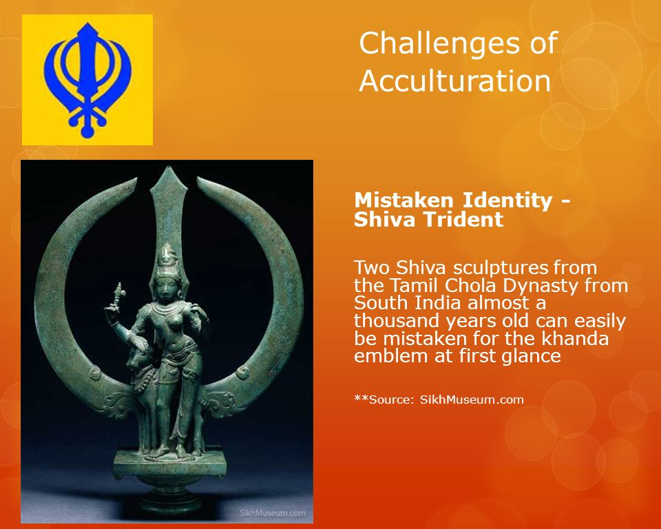 Challenges of Acculturation Mistaken Identity - Shiva Trident Two Shiva sculptures from the Tamil Chola Dynasty from South India almost a thousand yea