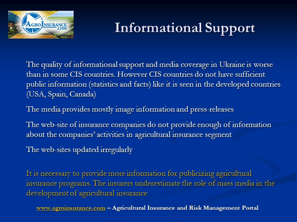Informational Support The quality of informational support and media coverage in Ukraine is worse than in some CIS countries.