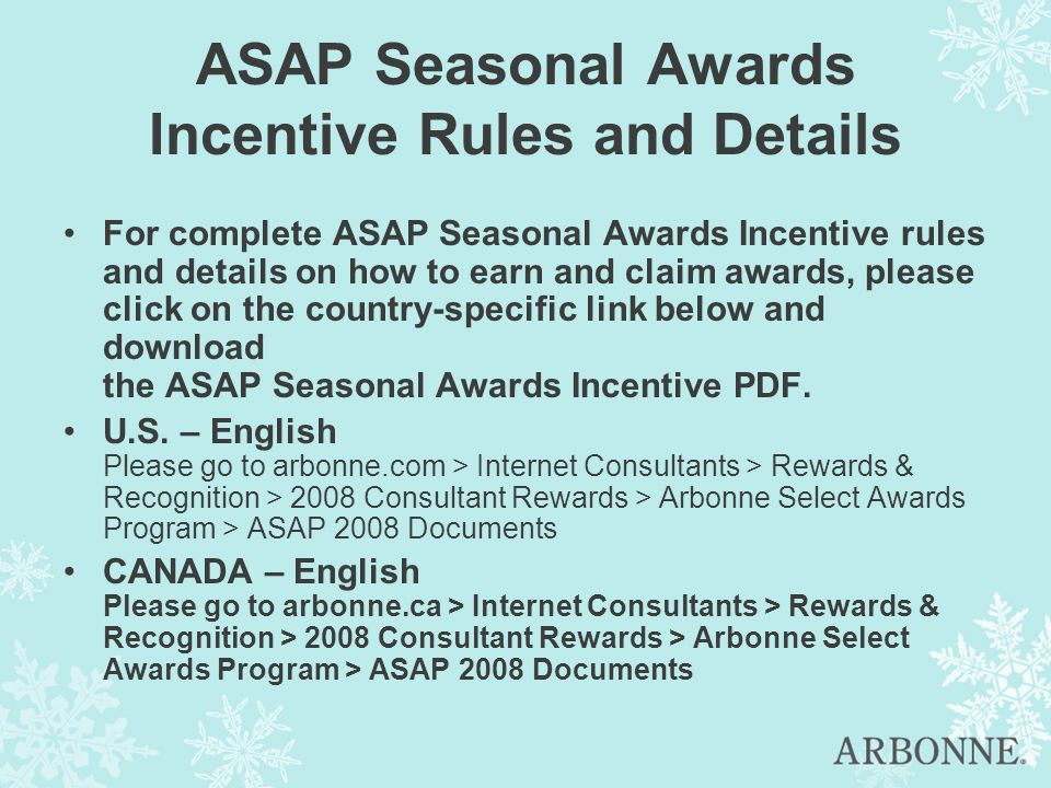 ASAP Seasonal Awards Incentive Rules and Details For complete ASAP Seasonal Awards Incentive rules and details on how to earn and claim awards, please