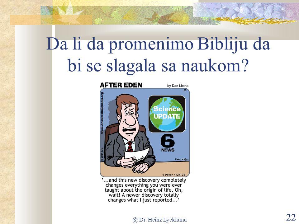 @ Dr. Heinz Lycklama 22 Da li da promenimo Bibliju da bi se slagala sa naukom
