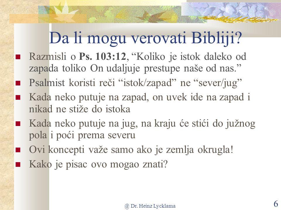@ Dr. Heinz Lycklama 6 Da li mogu verovati Bibliji.