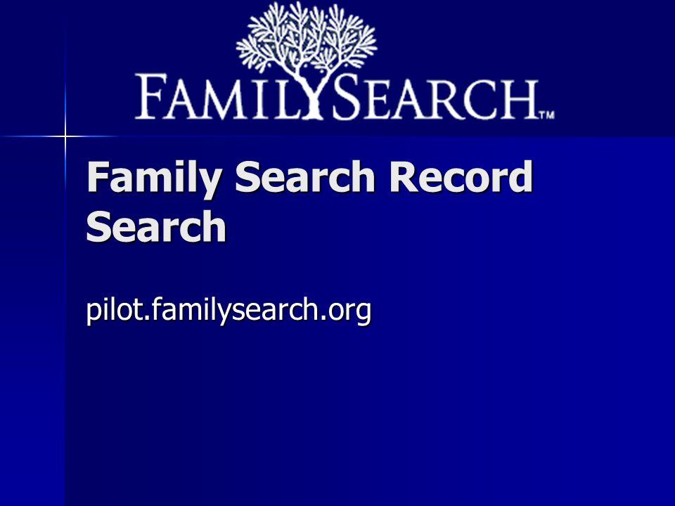 Family Search Record Search pilot.familysearch.org