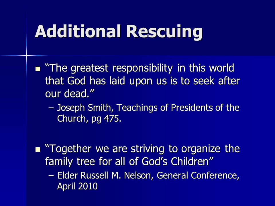 Additional Rescuing The greatest responsibility in this world that God has laid upon us is to seek after our dead.