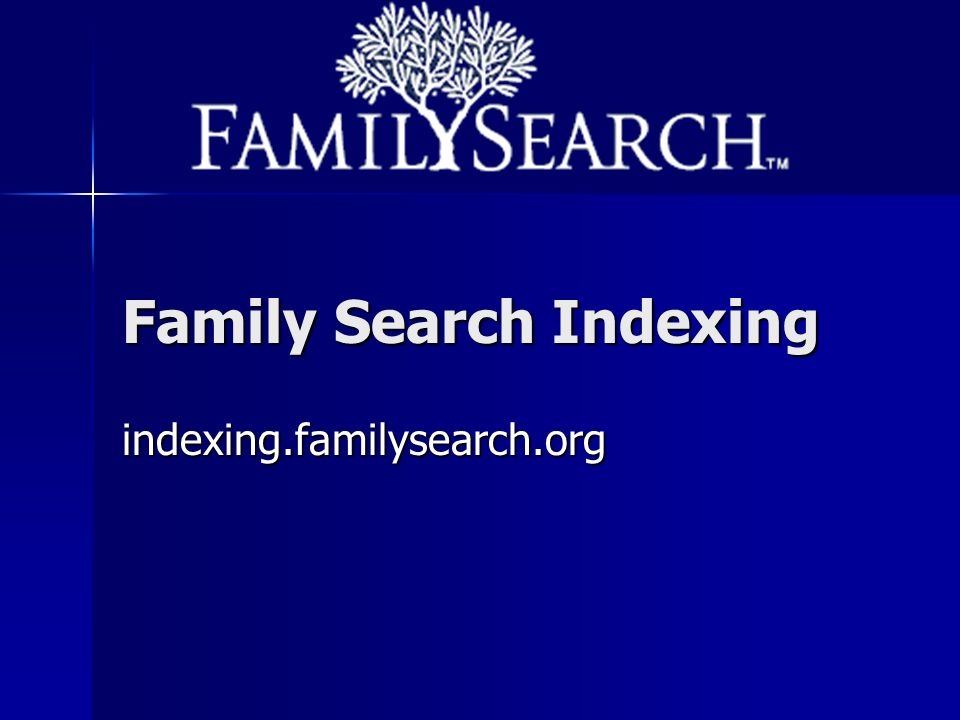 Family Search Indexing indexing.familysearch.org