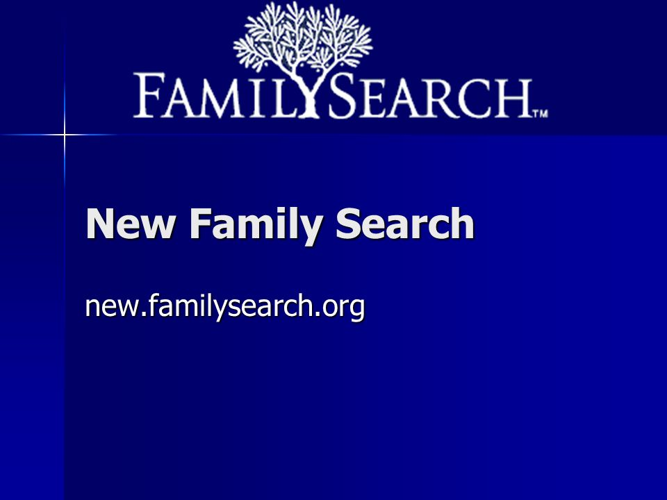 New Family Search new.familysearch.org
