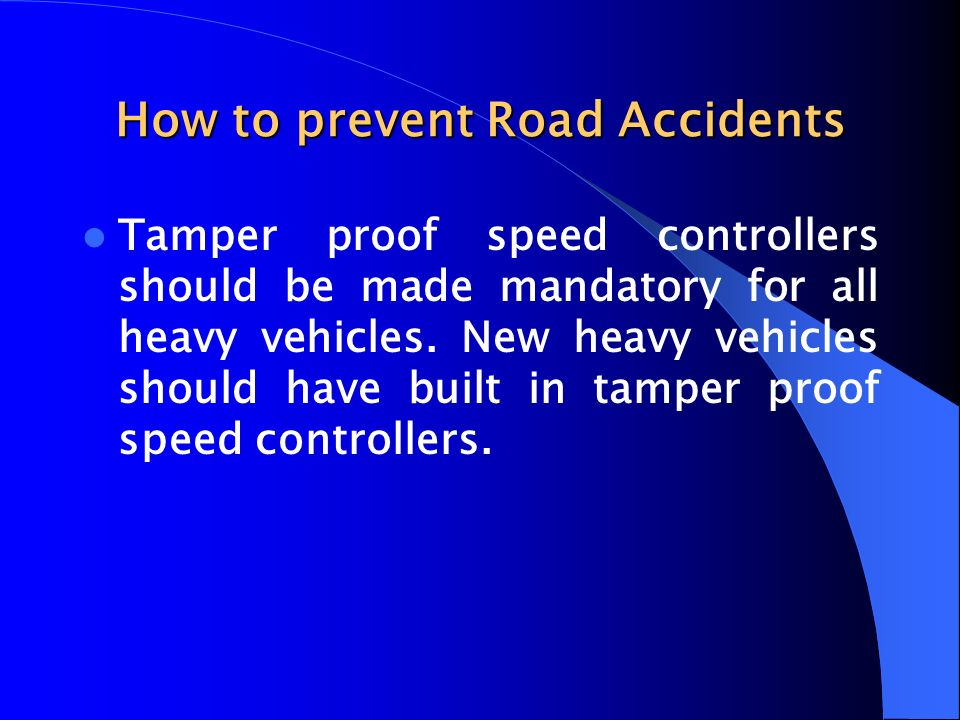 An essay on How to prevent road aciidents?