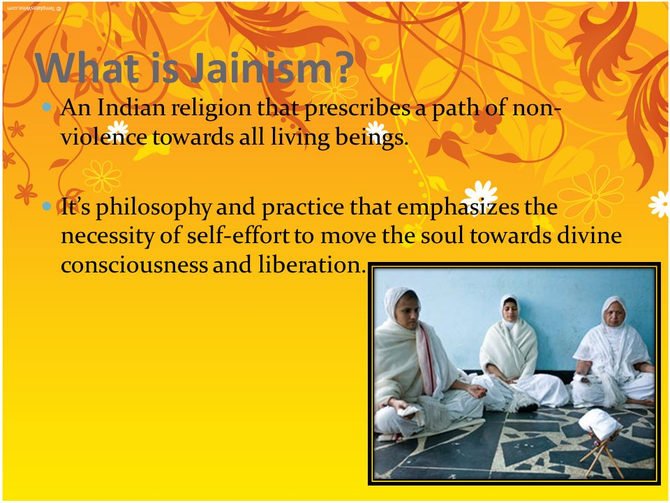 What is Jainism? An Indian religion that prescribes a path of non- violence towards all living beings. Its philosophy and practice that emphasizes the