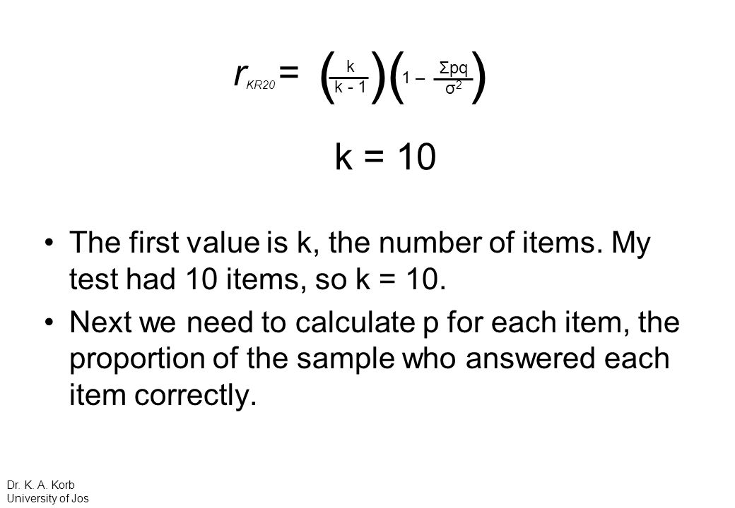 The first value is k, the number of items. My test had 10 items, so k = 10. Next we need to calculate p for each item, the proportion of the sample wh