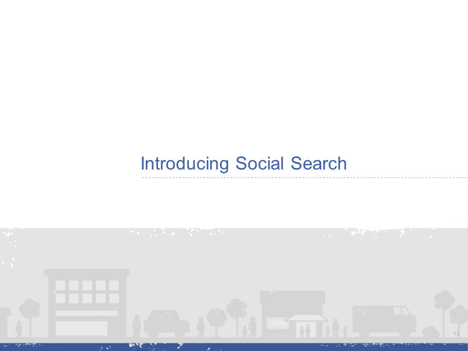 Introducing Social Search 15