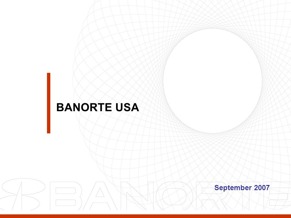 September 2007 BANORTE USA