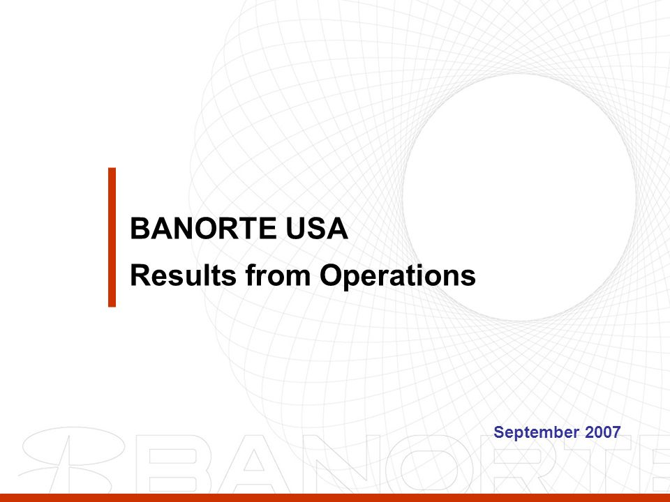 18 BANORTE USA Results from Operations September 2007