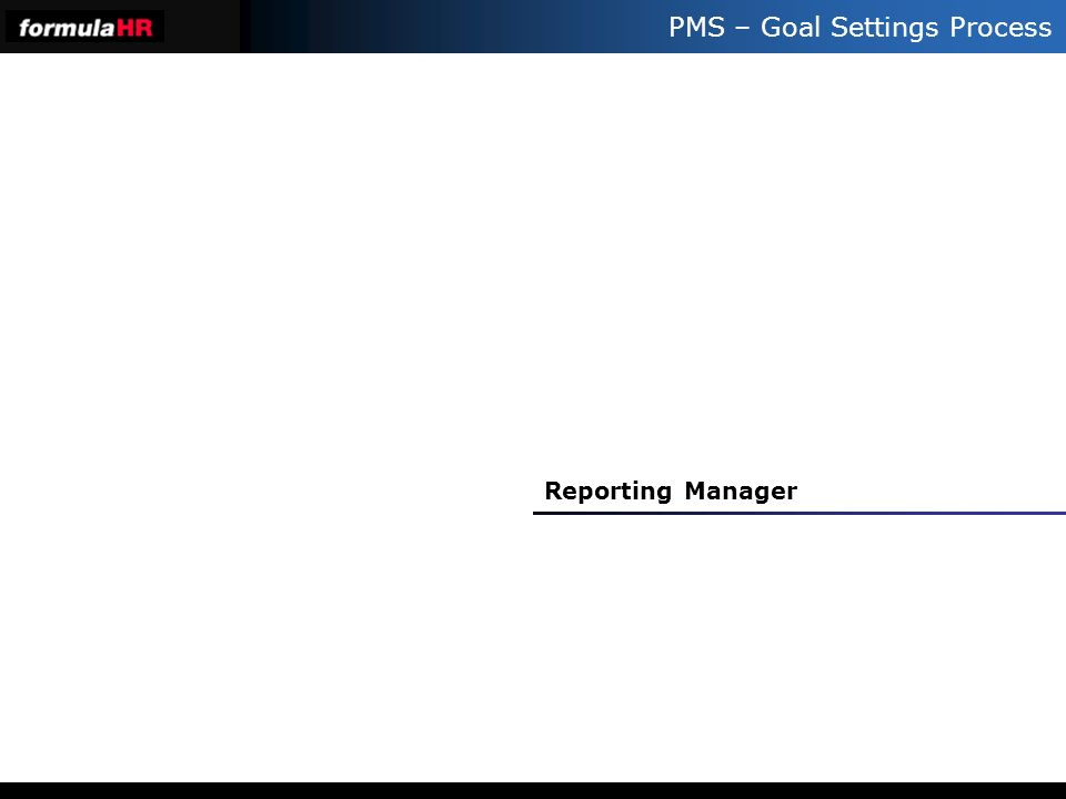 PMS – Goal Settings Process Reporting Manager