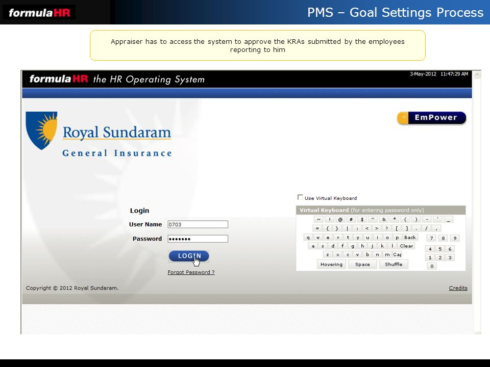 PMS – Goal Settings Process Appraiser has to access the system to approve the KRAs submitted by the employees reporting to him