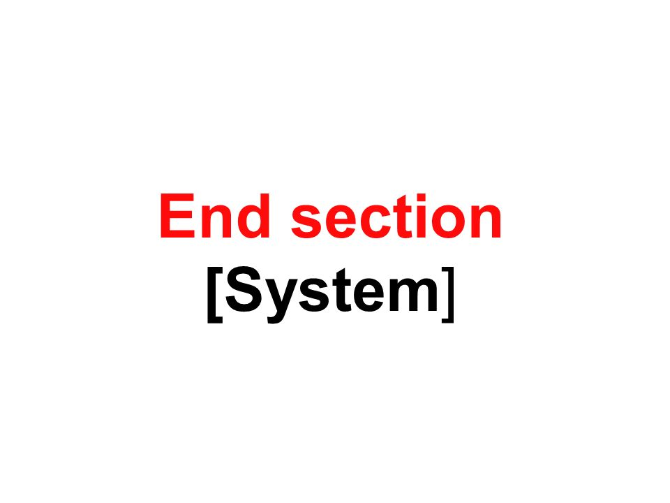 End section [System]